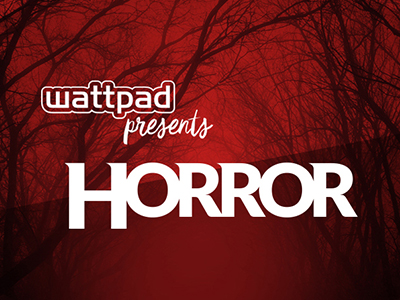 Wattpad presents Horror